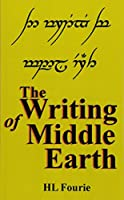 The Writing of Middle Earth: How to Write the Script of the Hobbits, Dwarves and Elves.