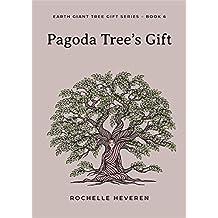 Pagoda Tree's Gift (Earth Giant Tree Gift Series Book 6)