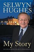 Selwyn Hughes: My Story