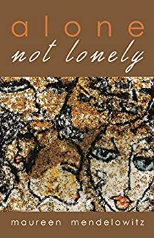 Alone not lonely by [Mendelowitz, Maureen]
