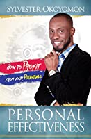 Personal Effectiveness: How to Profit from Your Potentials