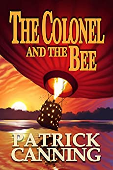 The Colonel and the Bee: A Globe-Trotting Adventure by [Canning, Patrick]