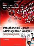 Phosphorus(III)Ligands in Homogeneous Catalysis: Design and Synthesis
