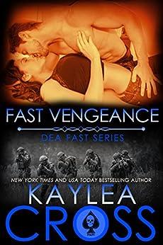 Fast Vengeance (DEA FAST Series Book 7) by [Cross, Kaylea]