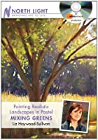 Painting Realistic Landscapes in Pastel: Mixing Greens [DVD]