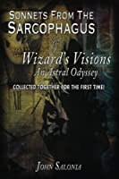 Sonnets from the Sarcophagus & Wizard's Visions
