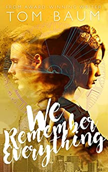 We Remember Everything by [Baum, Tom]