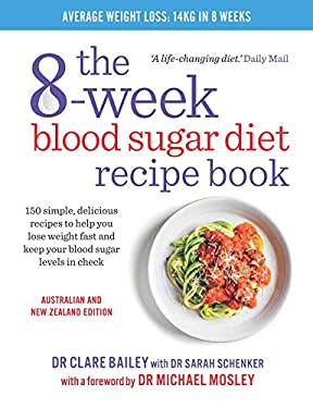 The 8-Week Blood Sugar Diet Recipe Book: 150 simple, delicious meals to help you lose weight fast and keep your blood sugar levels in check