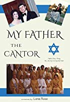 My Father the Cantor: Faith's Glory Along My Journey to Empowerment