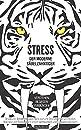 Stress, der moderne Saebelzahntiger! Verstehen. Besiegen. Verbuenden: Druck und Stress abbauen. Burn-out und Depressionen vermeiden. Resilienz und Gelassenheit lernen. Achtsamkeit und Entspannung leben.