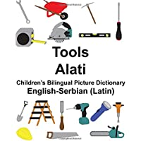 English-Serbian (Latin) Tools/Alati Children's Bilingual Picture Dictionary