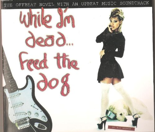 While I'm Dead...Feed the Dog (English Edition)