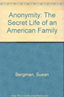Anonymity: The Secret Life of an American Family