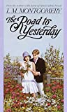 The Road to Yesterday (L.M. Montgomery Books)