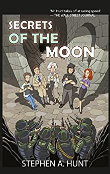 Secrets of the Moon: Fire and Fury (The Agatha Witchley Mysteries Omnibus) (In The Company of Ghosts Book 4) by [Hunt, Stephen A.]
