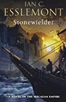 Stonewielder: A Novel of the Malazan Empire (Novels of the Malazan Empire)