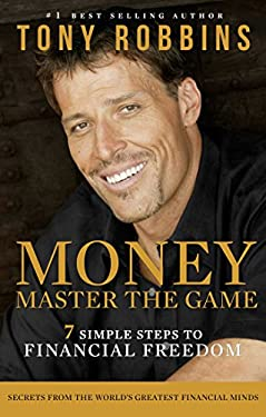 Money Master the Game: 7 Simple Steps to Financial Freedom