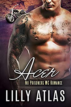 Acer: No Prisoners MC Book 3 by [Atlas, Lilly]