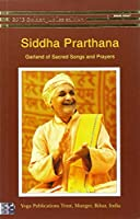 Garland of Sacred Songs and Prayers;: Siddha Prarthana