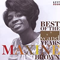 Best Of The Wand Years by Maxine Brown (2009-03-10)