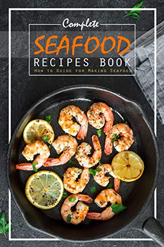 Complete Seafood Recipes Book:...