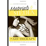Materials & Media in Art Therapy: Critical Understandings of Diverse Artistic Vocabularies