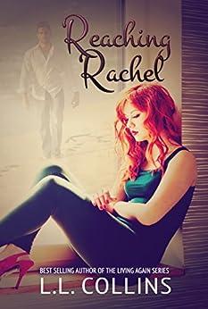 Reaching Rachel (Living Again #2) (Living Again Series) by [Collins, L.L.]