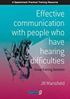 Effective Communication with People Who Have Hearing Difficulties: Group Training Sessions