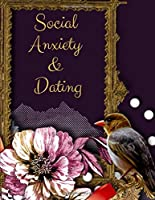 Social Anxiety and Dating Workbook: Ideal and Perfect Gift for Social Anxiety and Dating Workbook | Best gift for You, Parent, Wife, Husband, Boyfriend, Girlfriend| Gift Workbook and Notebook| Best Gift Ever