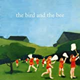 the bird and the bee [Explicit]