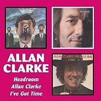 Headroom / Allan Clarke/ I've Got Time (3 On 2 Cd)
