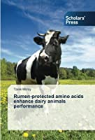 Rumen-protected amino acids enhance dairy animals performance