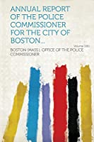 Annual Report of the Police Commissioner for the City of Boston... Year 1951