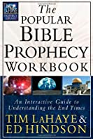 The Popular Bible Prophecy Workbook: An Interactive Guide to Understanding the End Times (Tim LaHaye Prophecy Library)