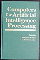 Computers for Artificial Intelligence Processing