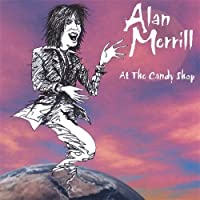 At the Candy Shop by Alan Merrill (2013-05-03)
