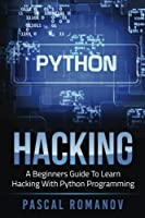 Python: A Beginners Guide To Learn Hacking With Python Programming [並行輸入品]