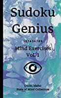 Sudoku Genius Mind Exercises Volume 1: Declo, Idaho State of Mind Collection
