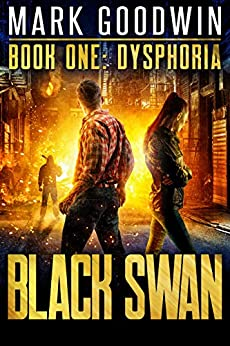Dysphoria: A Novel of America's Coming Financial Nightmare (Black Swan Book 1) by [Goodwin, Mark]