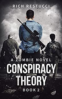 Conspiracy Theory (The Zombie Theories Book 2) by [Restucci, Rich]