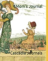 Mom's Journal: Stay on top of it all with this invaluable tracker. All you need to keep yourself, your family and home organized