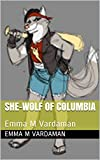 Columbia She-Wolf of Columbia: Emma M Vardaman (English Edition)