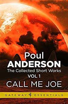 Call me Joe: The Collected Short Stories Volume 1 by [Anderson, Poul]