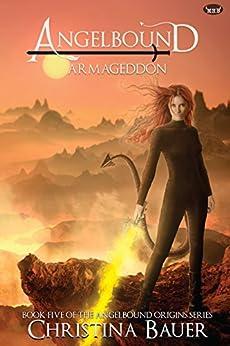 Armageddon: Volume 3 (Angelbound Origins) by [Bauer, Christina]