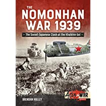 The Nomonhan War 1939: Soviet-japanese Clash at the Khalkhin Gol (Asia@war)