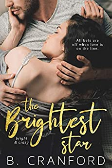 The Brightest Star (Bright & Crazy Book 1) by [Cranford, B.]