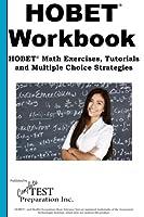 Hobet Math Workbook: Hobet(r) Math Exercises, Tutorials and Multiple Choice Strategies