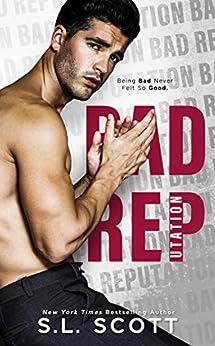 Bad Reputation: A Second Chance Billionaire Royal Romance by [Scott, S.L.]