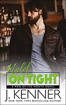 Hold On Tight (Man of the Month Book 2) by [Kenner, J.]