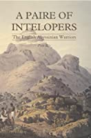 A Paire of Intelopers: The English Abyssinian Warriors